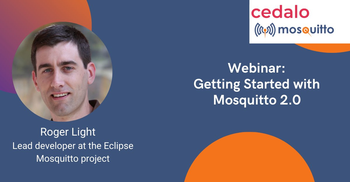 Webinar: An Overview of Mosquitto 2.0, new features and capabilities