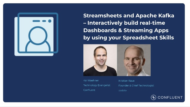 Streamsheets and Apache Kafka – Interactively build real-time Dashboards and Streaming Apps just using your Spreadsheet Skills